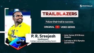 TRAILBLAZERS EP 5 - In conversation with P.R. Sreejesh, Goalkeeper, Indian national hockey team