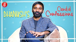 Dhanushs CANDID CONFESSIONS On The Extraordinary Journey Of The Fakir'