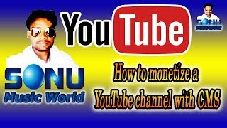 How to monetize a YouTube channel with CMS