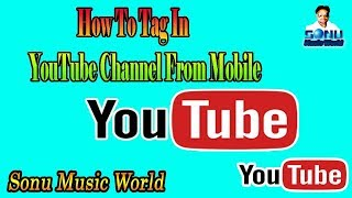 How To Tag In YouTube Channel From Mobile