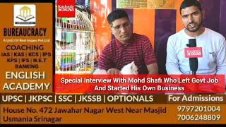 Special interview with mohd shafi who left govt job and started his own business