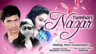 Tumhari Nazar (Official Audio) - Romantic Hindi Song - Pradeep Pathak - Indran - Misti Chakrobarty