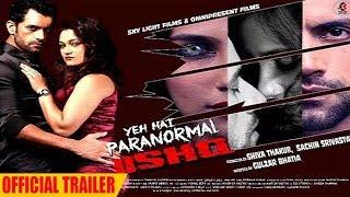 Yeh Hai Paranormal IIshq - Official Trailer - Sneha Namanandi , Amit Pundir - In Cinema 12 October