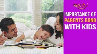 Watch Importance of Parents Bond with Kids