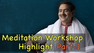 1 Meditation workshop benefits (scientific way of doing meditation by enlightened Master Sakshi Shri