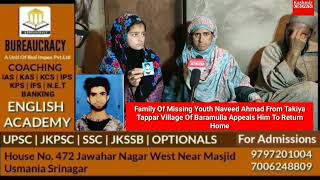 #Family of missing youth naveed ahmad from takiya tappar village of baramulla appeals him to return