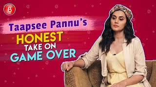 Taapsee Pannus MOST HONEST Take On Game Over