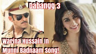 Salman Khan To Dance With Warina Hussain In Munni Badnaam Hui Song Reprised Version In Dabangg 3