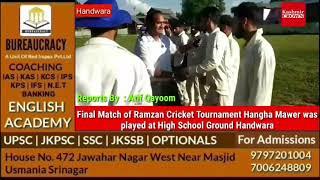 Final Match of Ramzan Cricket Tournament Hangha Mawer was played at High School Ground Handwara