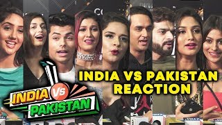 TV Celebs Reaction On INDIA vs Pakistan Cricket World Cup Match | ICC World Cup 2019