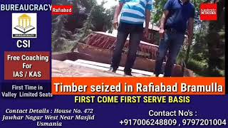 Timber seized in Rafiabad Bramulla A Tipper carrying illicit green timber was seized at Ferozpor Rfd