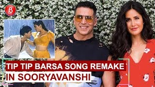 Sooryavanshi Akshay Kumar-Katrina Kaif to feature in Tip Tip Barsa Paani's revamped track?
