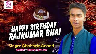 Happy Birthday #Rajkumar Bhai - Birthday Special Song 2019. #Singer ~ Abhishek Aanand