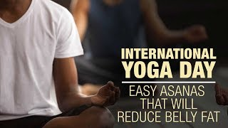 International Yoga Day: Easy Asanas That Will Reduce Belly Fat