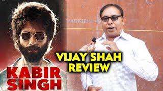 KABIR SINGH Review By Vijay Shah | Shahid Kapoor | Kiara Advani
