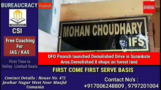 Dfo Poonch launched demolished drive in surankote area.Demolished 8 shops on forest land