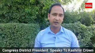 Interview Of Congress District President Shoib Lone With Shahid Imran.