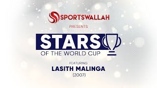 Stars of the World Cup ft. Lasith Malinga