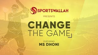 Change The Game ft. MS Dhoni