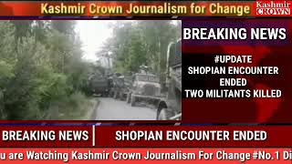 Update Shopian Encounter Ended Two Militants Killed Search Operation On more details awaited
