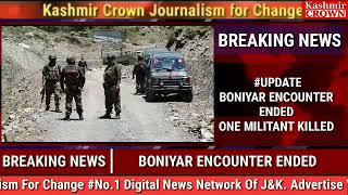 UPDATE BONIYAR ENCOUNTER ENDED ONE MILITANT KILLED OPERATION OVER