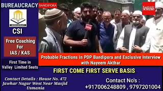 Probable Fractions in PDP Bandipora and Exclusive Interview with Nayeem Akthar