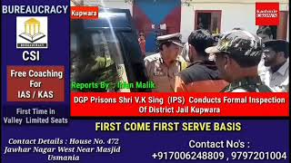 DGP Prisons Shri V.K Sing  (IPS)  Conducts Formal Inspection Of District Jail Kupwara