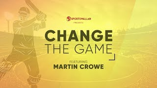 Change The Game ft. Martin Crowe