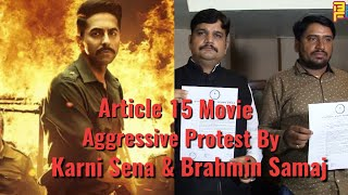 Ayushman Khurrana's Article 15 Movie CONTROVERSY Aggressive PROTEST By Karni Sena & Brahmin