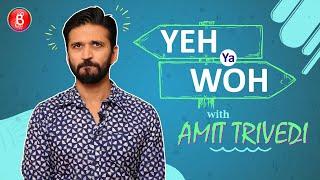 'Yeh Ya Woh': Arijit Singh Or Sonu Nigam? Amit Trivedi Makes The Tough Choice