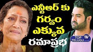 ఎన్టీఆర్ రక్తంలోనే ఉంది | Ramaprabha Shocking Comments On Jr NTR | Top Telugu TV