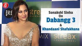 Sonakshi Sinhas Candid Take On Dabangg 3 & Khandaani Shafakhana