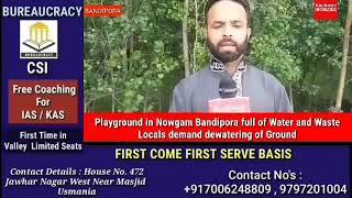 Playground in Nowgam Bandipora full of Water and Waste Locals demand dewatering of Ground