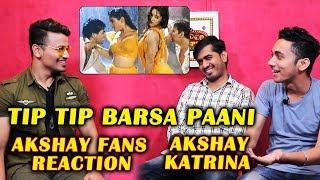 Tip Tip Barsa Paani NEW SONG | Akshay Katrina | Akshay Kumar Fans Reaction | Sooryavanshi