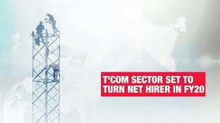 Telecom hiring freeze over, sector set to increase 5% manpower by FY20-end | Economic Times