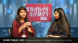 Khabar Samay Talk Show InteriorLive with Payel Goyal