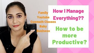 How I manage Everything Work & Home | Time Management | How to be more Productive | Nidhi Katiyar