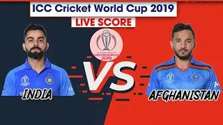 Live Cricket Score | India vs Afghanistan | ICC Cricket World Cup 2019 at Southampton