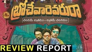 Brochevarevarura Movie Review Report - Sri Vishnu, Nivetha Thomas, Nivetha Pethuraj