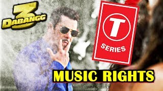 DABANGG 3 : Bhushan Kumars TSeries Acquires The Music Rights Of Salman Khan's Film