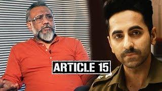 Article 15 | Anubhav Sinha Talks On His Open Letter |  Ayushmann Khurrana