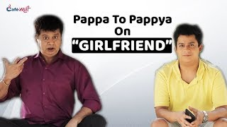 "Pappa to Pappya on his ""Girlfriend""  