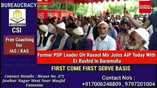 Former PDP Leader GH Rasool Mir Joins AIP Today With Er Rashid In Baramulla