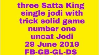 Number one satta king single jodi with trick solid game number one uncat Jodi 29 June 2019
