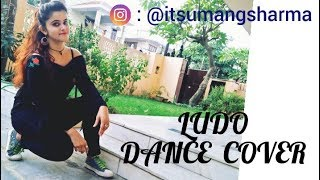 LUDO DANCE PERFORMANCE BY UMANG SHARMA//TONY KAKKAR