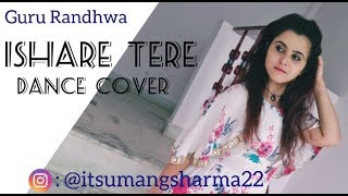 ISHARE TERE DANCE COVER//  PERFORM BY UMANG SHARMA// GURU RANDHWA// DHAVNI BHANUSHALI