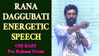 Rana Daggubati Speech at Oh Baby Movie Pre-Release Event | Samantha | Naga Shaurya