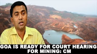 Goa is ready for court hearing for mining: CM