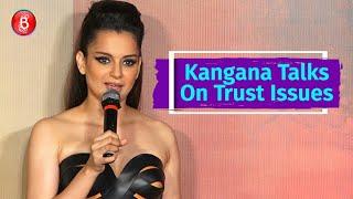 Kangana Ranaut Talks On Trust Issues Is She Hinting At Hrithik Roshan?