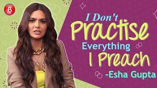 Esha Gupta DENIES Practicing What She Preaches